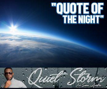 Quiet Storm Quote Of The Night ~